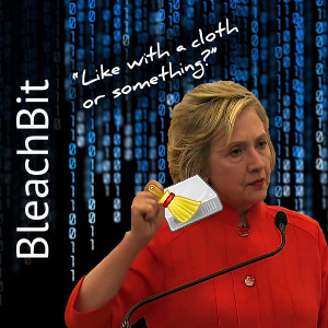Cloth or Something: Hillary Clinton holding the BleachBit logo